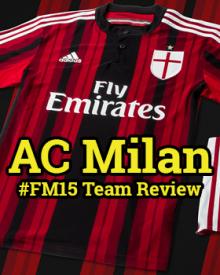 AC Milan - FM15 Team Review