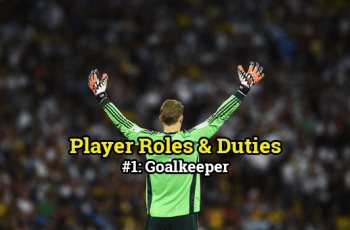 Player Roles and Duties - Goalkeeper