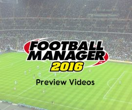 Football Manager 2016 - Preview Videos